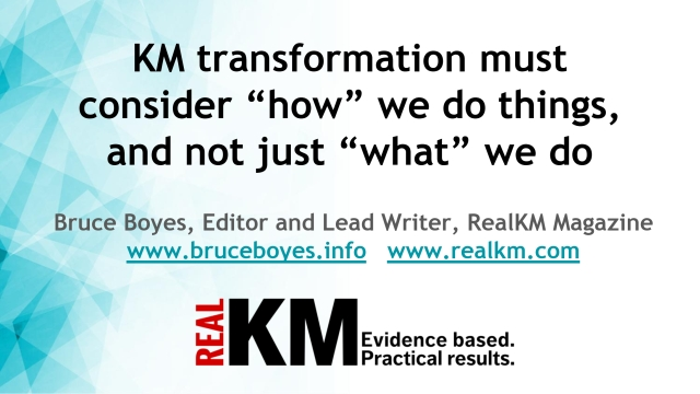 "KM transformation must consider ""how"" we do things, and not just ""what"" we do"