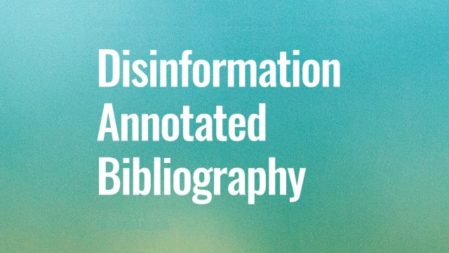 Disinformation Annotated Bibliography