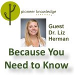 Because You Need to Know - Dr. Liz Herman