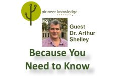 Because You Need to Know - Dr. Arthur Shelley