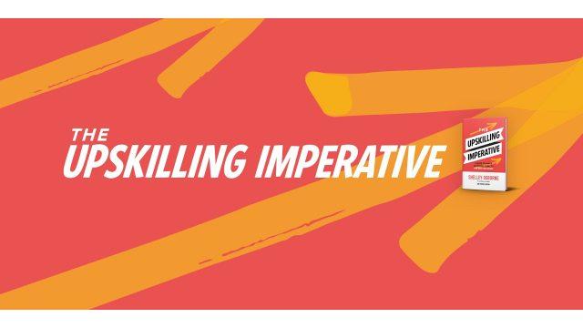 Upskilling Imperative