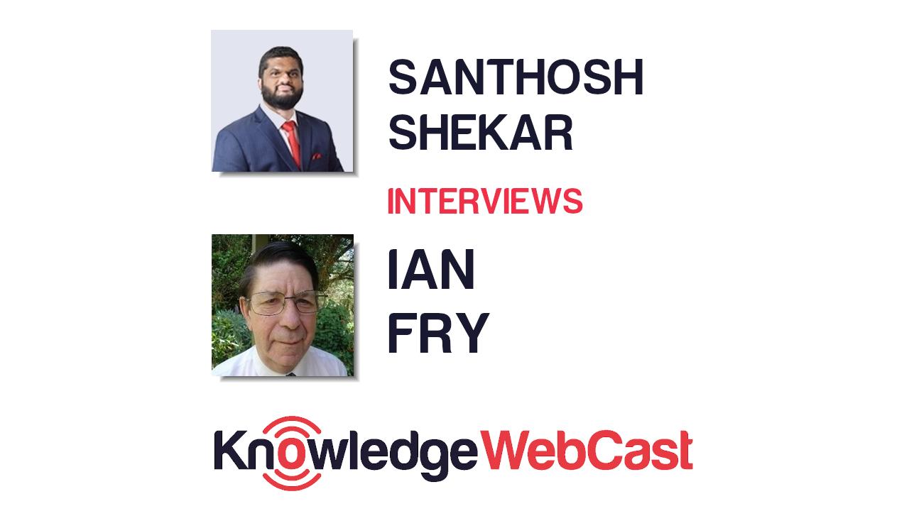 KnowledgeWebCast – Ian Fry