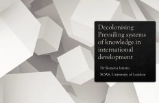 Decolonising prevailing systems of knowledge in international development