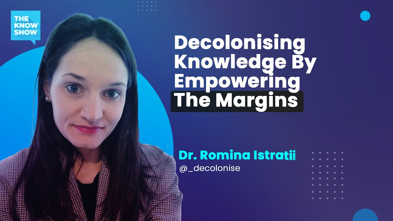 Decolonising knowledge by empowering the margins
