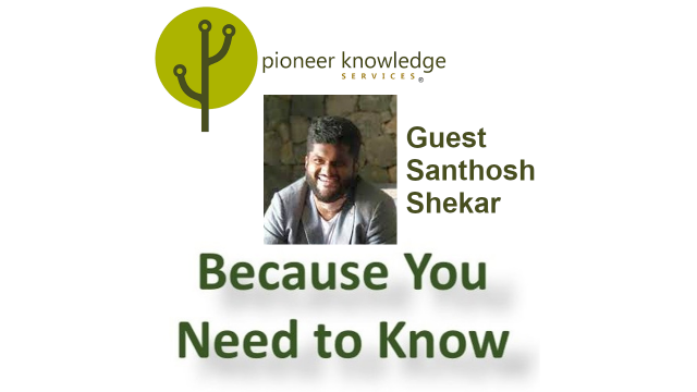 Because You Need to Know – Santhosh Shekar