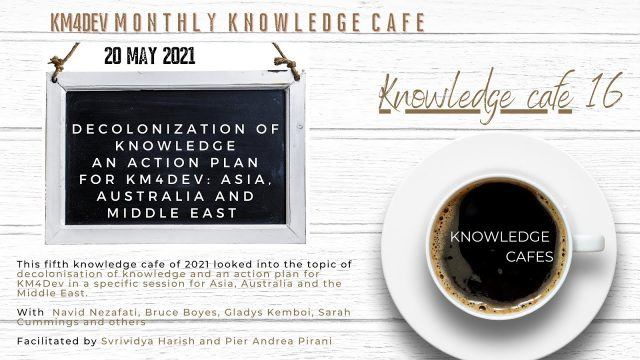 KM4Dev Knowledge Cafe 16: Decolonization of knowledge, an Action Plan