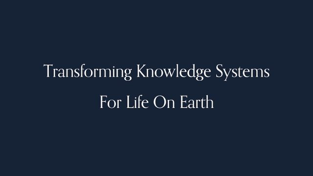 Transforming Knowledge Systems For Life On Earth